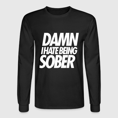 Chief Keef damnihatebeingsobertshirts - Men's Long Sleeve T-Shirt
