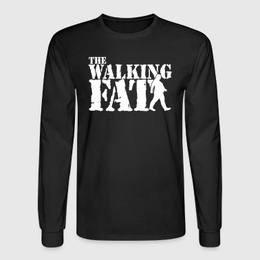 The walking Fat - Zombie - Dead -Undead - Funny - Men's Long Sleeve T-Shirt