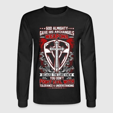 Archangel GOD ALMIGHTY GAVE HIS ARCHANGELS WEAPONS - Men's Long Sleeve T-Shirt