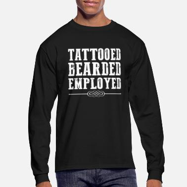 Beard Tattooed Bearded Employed - Men's Longsleeve Shirt