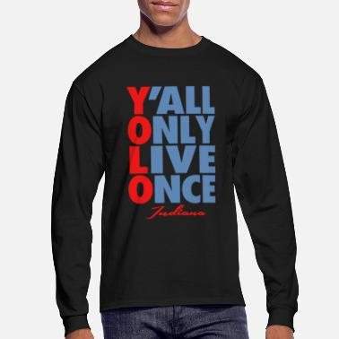 Southern Ya ll Only Live Once Indiana - Men's Long Sleeve T-Shirt
