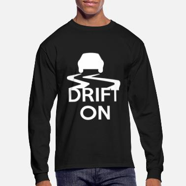 Drifting Drift On - Men's Long Sleeve T-Shirt