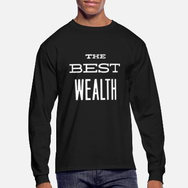 Wealth The best wealth - Men's Longsleeve Shirt