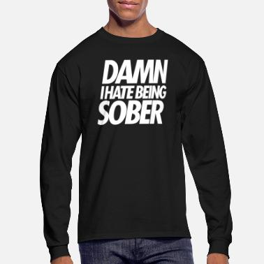 Chief Keef DAMN I HATE BEING SOBER - Men's Long Sleeve T-Shirt