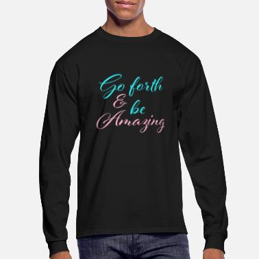 Amazing Be Amazing - Men's Long Sleeve T-Shirt