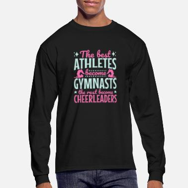 Coach The Best Athletes Become Gymnasts - Men's Long Sleeve T-Shirt