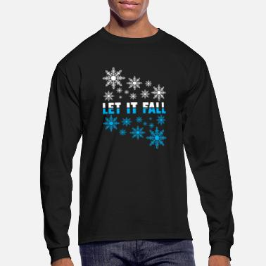 Fall Let it fall Snowflakes winter snow gift christmas - Men's Longsleeve Shirt