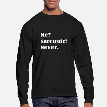 Sarcastic Sarcastic - Men's Long Sleeve T-Shirt