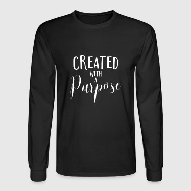 Created with a purpose - Christian design - Men's Long Sleeve T-Shirt