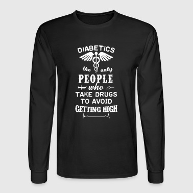 Diabetics Shirt - Men's Long Sleeve T-Shirt