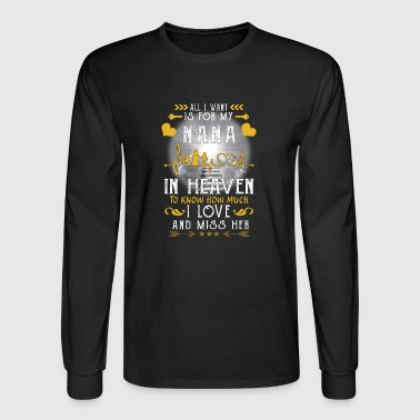 Heaven All I want is for my nana in heaven - Men's Long Sleeve T-Shirt