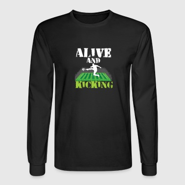 Alive And Kicking Soccer - Men's Long Sleeve T-Shirt