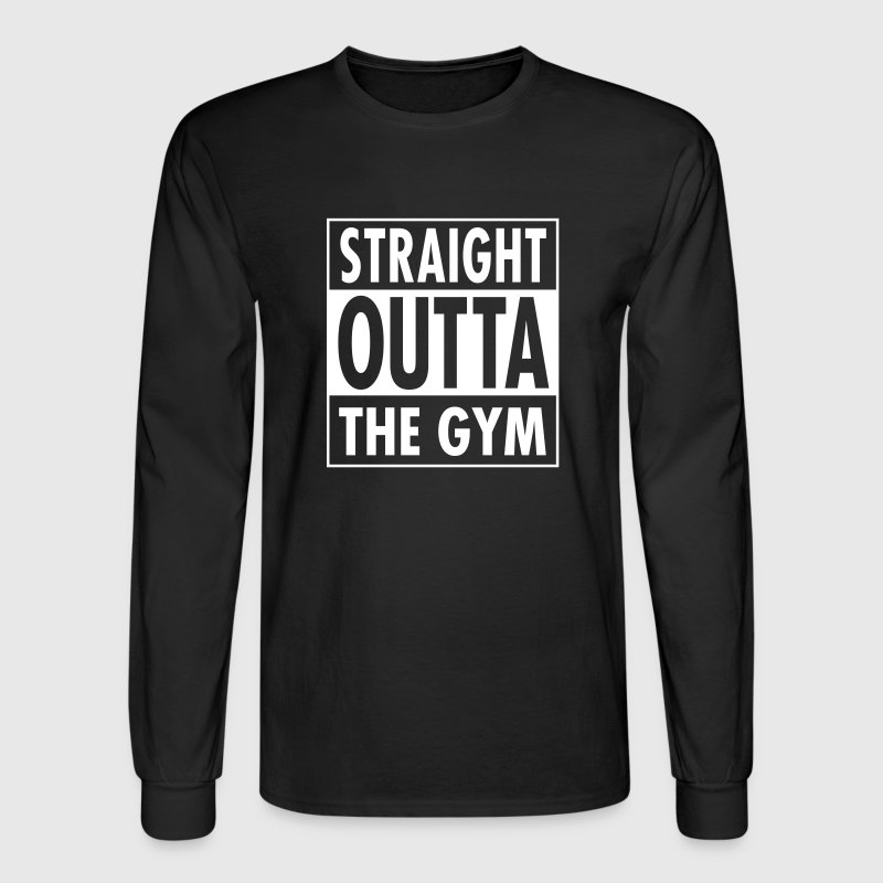 Straight Outta The Gym - Men's Long Sleeve T-Shirt