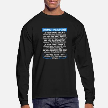 Pickup Line Swimmer Pickup Lines T-shirt - Men's Long Sleeve T-Shirt