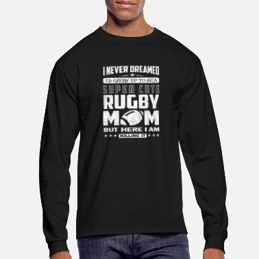 Rugby Rugby mom - Never dreamed being a rugby mom - Men's Longsleeve Shirt