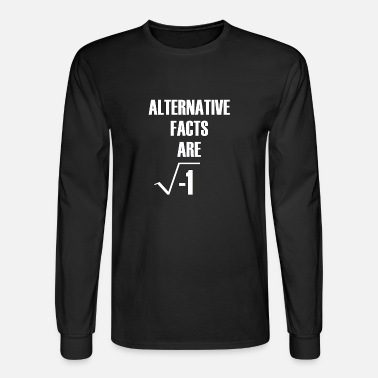Basement Alternative Facts Are Imaginary by Basement Master - Men's Long Sleeve T-Shirt