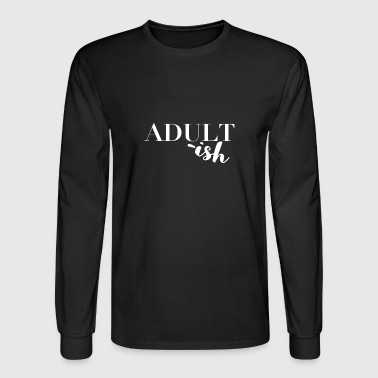 adultish word shirt design - Men's Long Sleeve T-Shirt