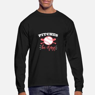 Pitch Pitches be Crazy - Men's Long Sleeve T-Shirt