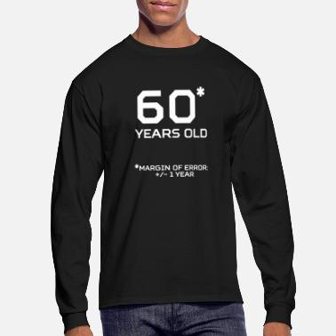 60 Years 60 Years Old Margin 1 Year - Men's Long Sleeve T-Shirt