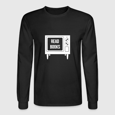 Read Books No More TV - Men's Long Sleeve T-Shirt