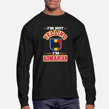 Romanian Im Not Yelling Im Romanian - Men's Long Sleeve T-Shirt