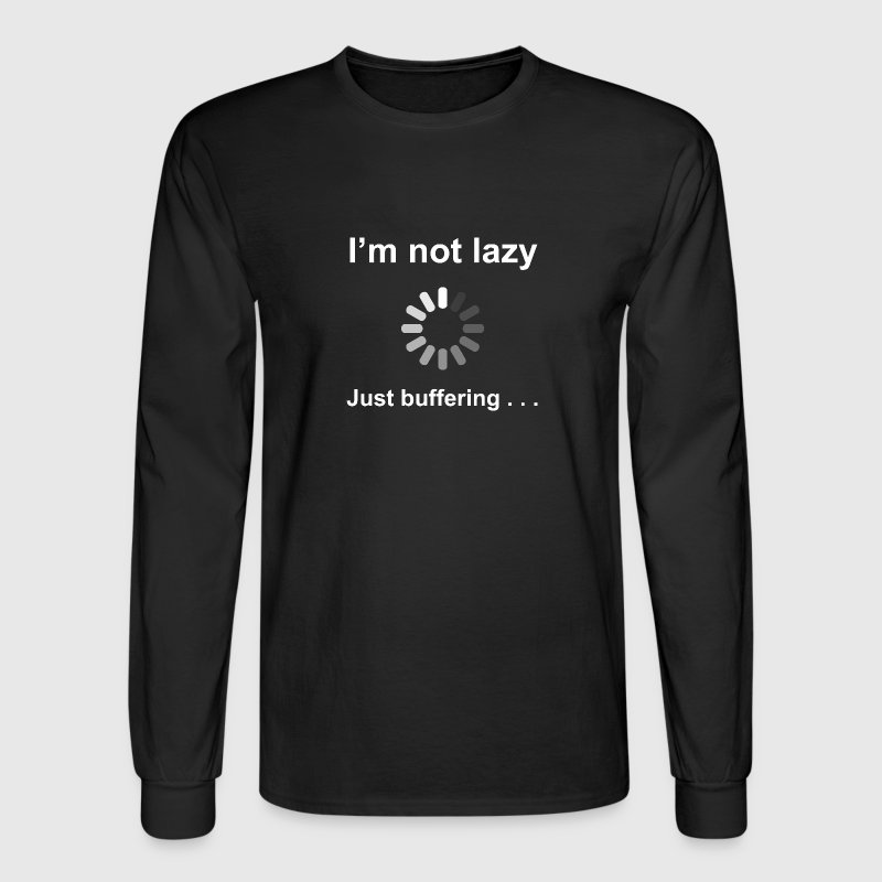 I'm Not Lazy - Just Buffering (white) - Men's Long Sleeve T-Shirt