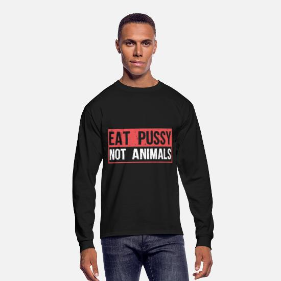 Pussy Long-Sleeve Shirts - Vegan – Eat Pussy Not Animals - Men's Longsleeve Shirt black