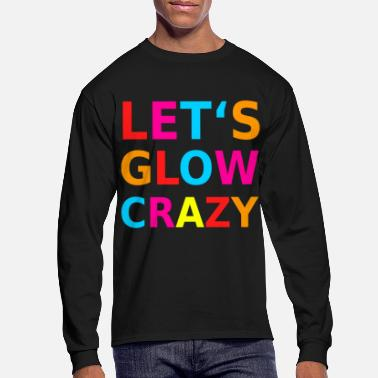 Black Light Let's Glow Crazy Retro Neon Party Black Light - Men's Longsleeve Shirt