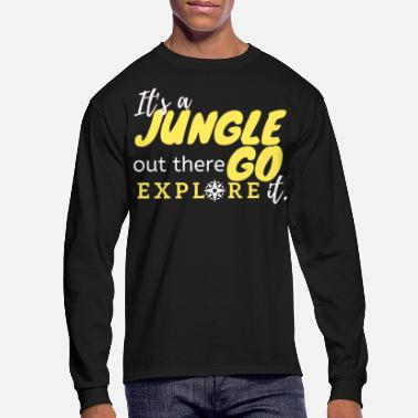 Wander It's a Jungle out there Go Explore it. - Men's Longsleeve Shirt