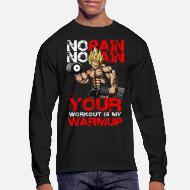 Pain super saiyan no pain your workout is my warmup - Men's Longsleeve Shirt