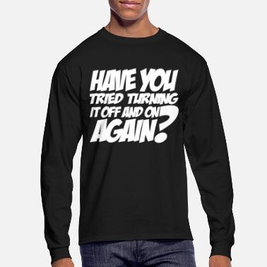 have you tried - Men's Longsleeve Shirt