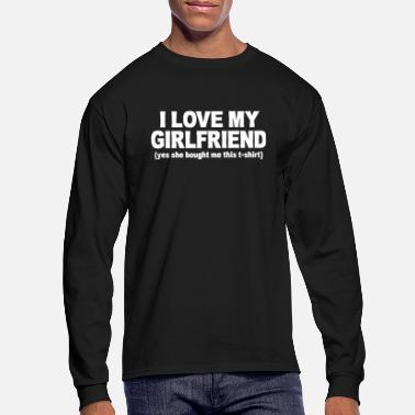 Girlfriend I LOVE MY GIRLFRIEND - Men's Longsleeve Shirt