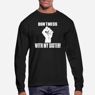 Don't mess with my sister - Men's Longsleeve Shirt