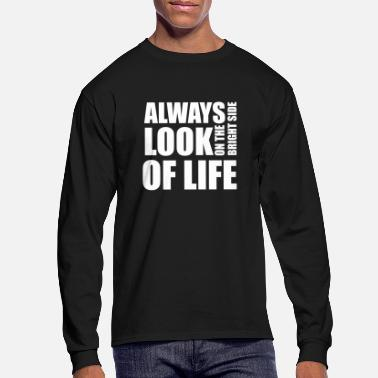 Bright Always look on the bright side of life - Men's Longsleeve Shirt