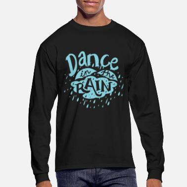 Dance In The Rain - Men's Longsleeve Shirt