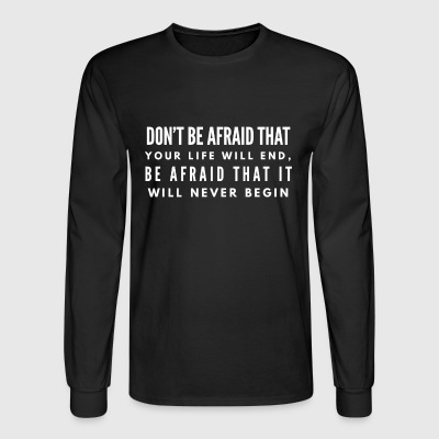 Don't Be Afraid - Men's Long Sleeve T-Shirt