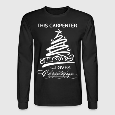 This Carpenter loves christmas T-Shirts - Men's Long Sleeve T-Shirt