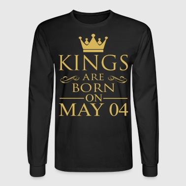 Kings are born on May 04 - Men's Long Sleeve T-Shirt