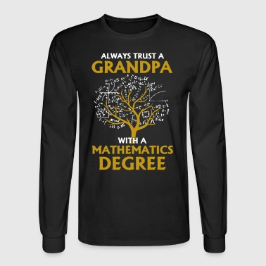 Mathematics Degree Shirt - Men's Long Sleeve T-Shirt