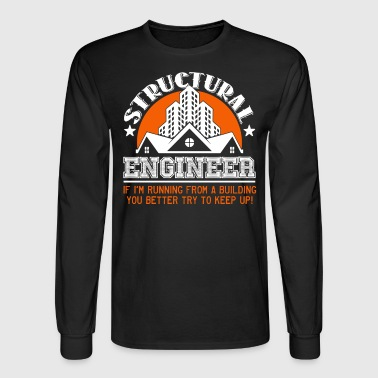 Structural Engineer Funny Shirt - Men's Long Sleeve T-Shirt