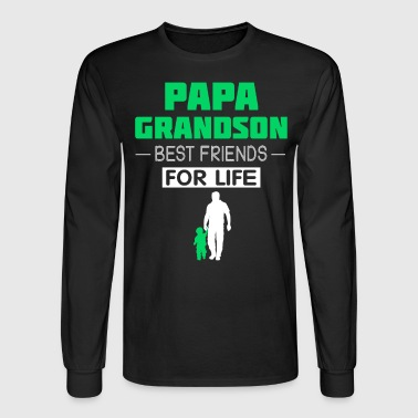 Papa Grandson Best Friends For Life T Shirt - Men's Long Sleeve T-Shirt