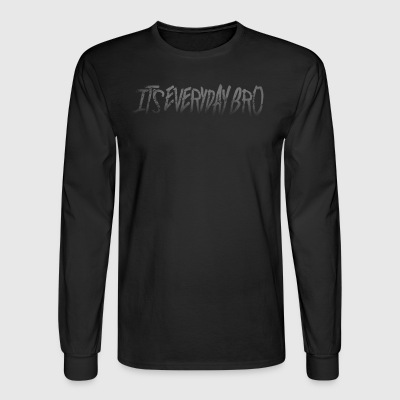 It's Everyday Bro Shirt Limited - Men's Long Sleeve T-Shirt
