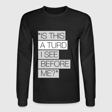 Classic and Funny Quote - Men's Long Sleeve T-Shirt