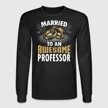 Married To An Awesome Professor - Men's Long Sleeve T-Shirt