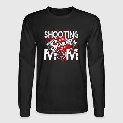 SHOOTING SPORTS MOM SHIRT - Men's Long Sleeve T-Shirt