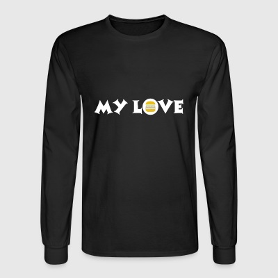 burger my love is fast food - Men's Long Sleeve T-Shirt