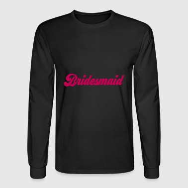 bridesmaid - Men's Long Sleeve T-Shirt