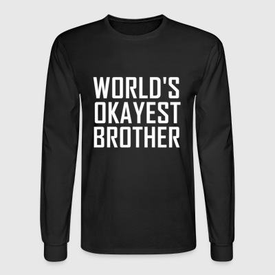 WORLDS OKYEST BROTHER - Men's Long Sleeve T-Shirt
