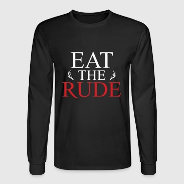 Eat the RUDE - Men's Long Sleeve T-Shirt