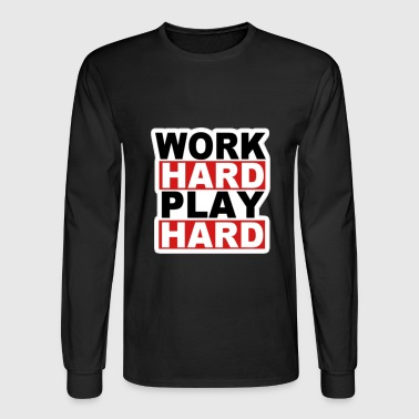 Work Hard Play Hard - Men's Long Sleeve T-Shirt